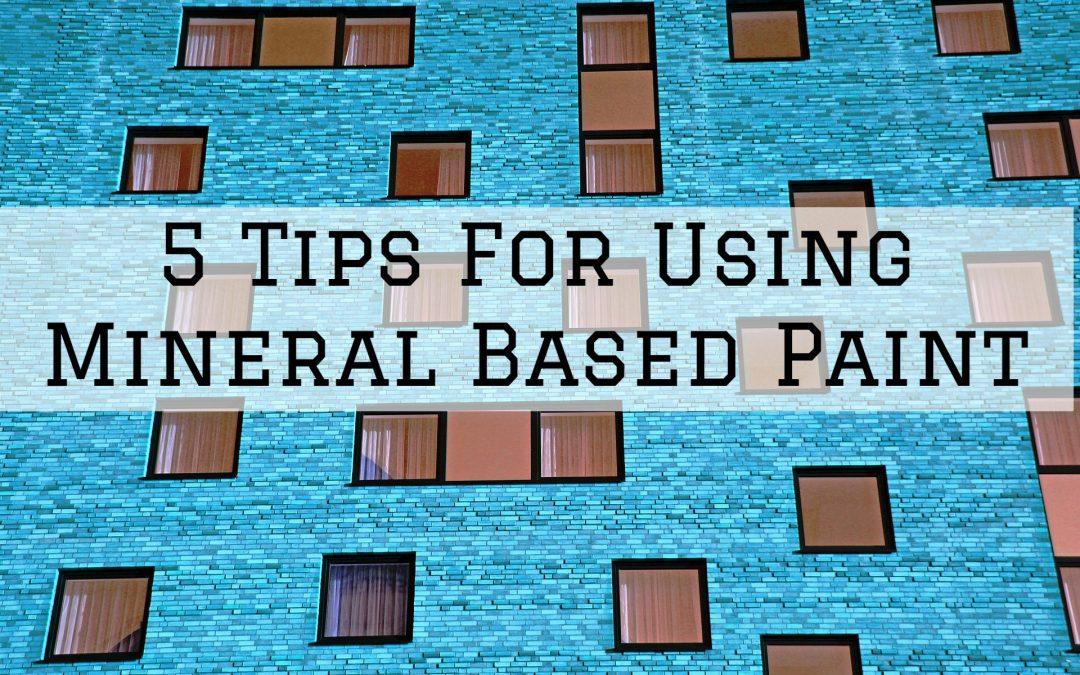 5 Tips For Using Mineral Based Paint in Denver Metro, CO