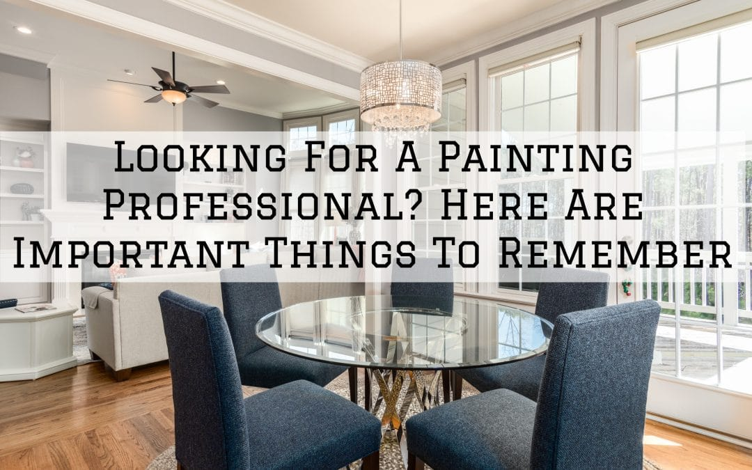 Looking For A Painting Professional in Denver Metro, CO? Here Are Important Things To Remember