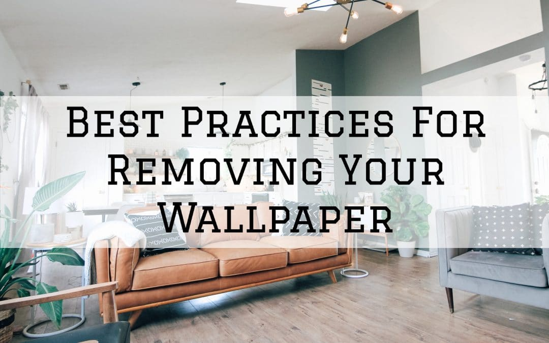 Best Practices For Removing Your Wallpaper in Denver Metro, CO