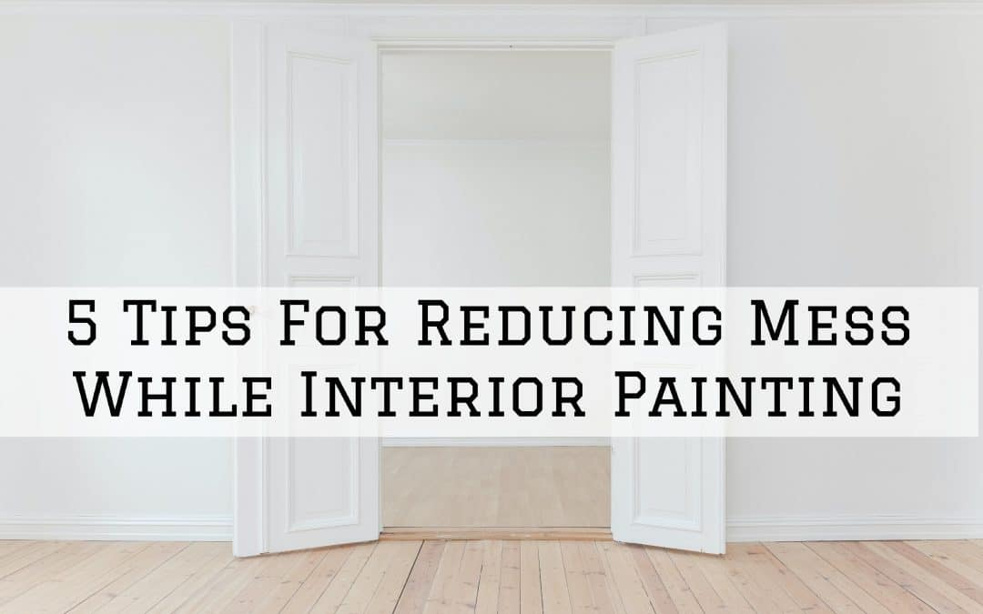 5 Tips For Reducing Mess While Interior Painting in Denver Metro, CO