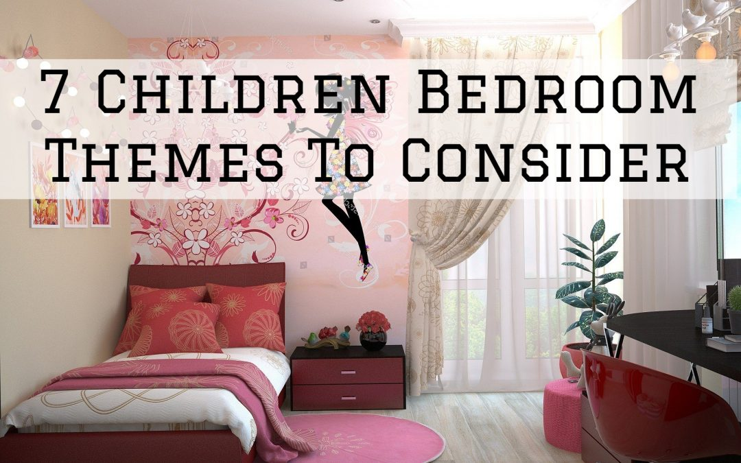7 Kids Bedroom Themes To Consider