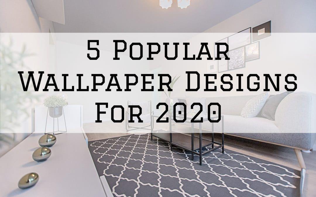 5 Popular Wallpaper Designs For 2020 in Denver Metro, CO