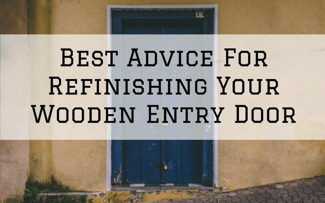 Best Advice For Refinishing Your Wooden Entry Door in Denver Metro, CO