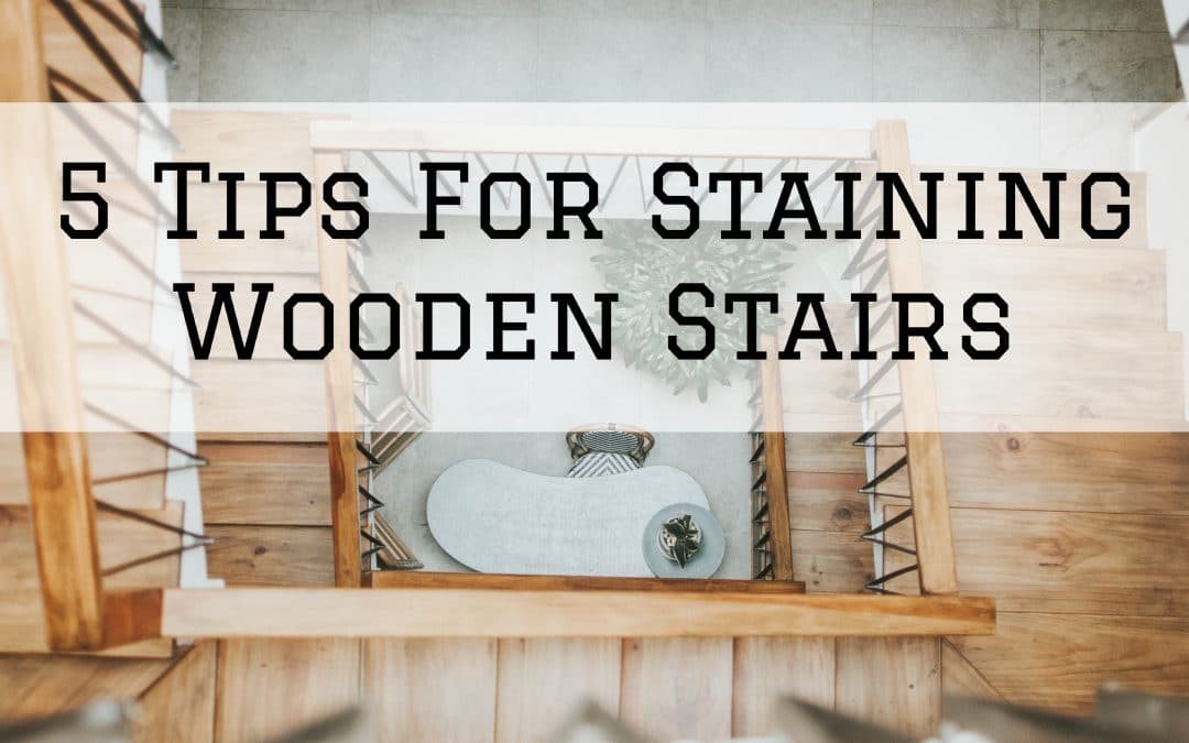 5 Tips For Staining Wooden Stairs in Denver Metro, CO