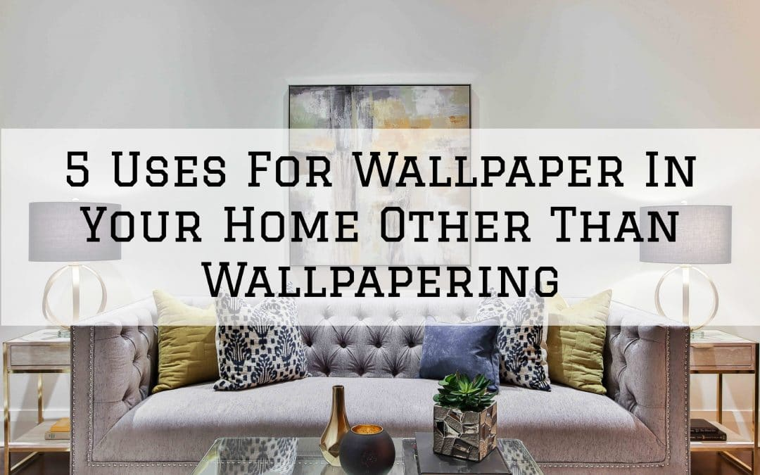 5 Uses For Wallpaper In Your Home Other Than Wallpapering in Denver Metro, CO