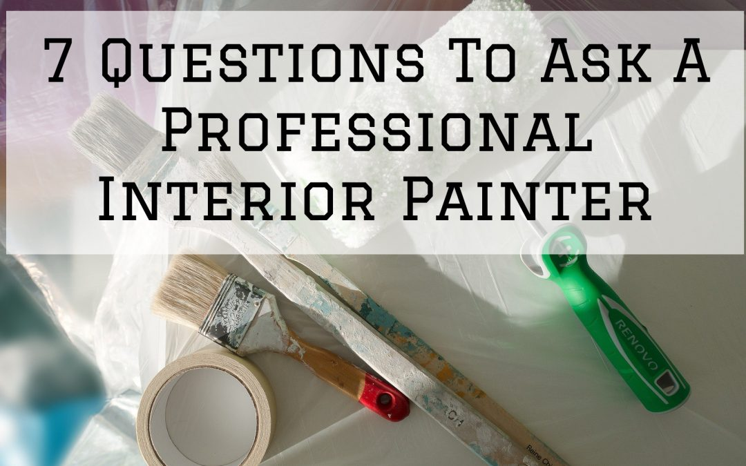 7 Questions To Ask A Professional Interior Painter in Denver Metro, CO