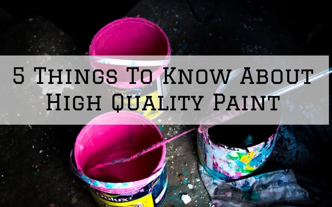 5 Things To Know About High Quality Paint in Denver Metro, CO