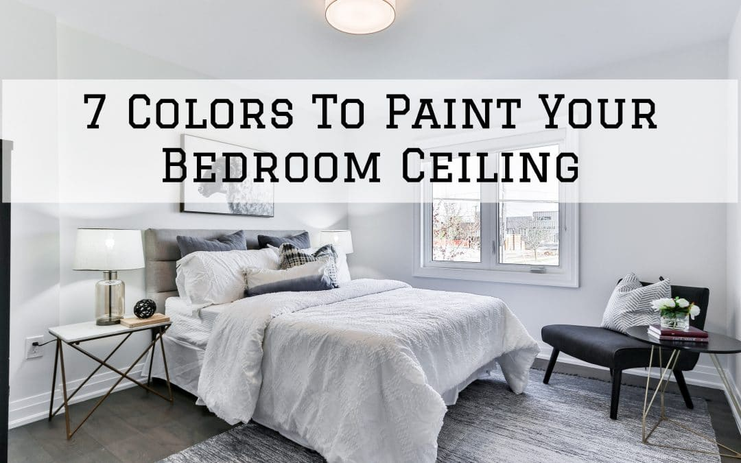 7 Colors To Paint Your Bedroom Ceiling in Denver Metro, CO