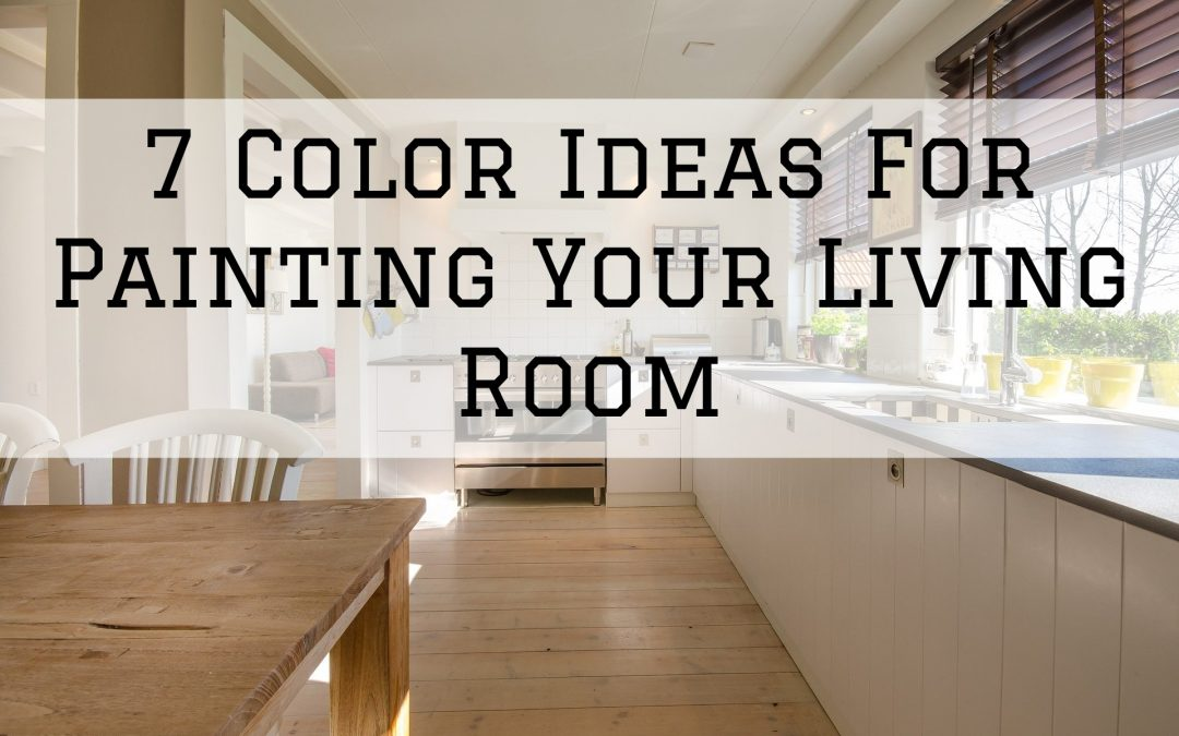 7 Color Ideas For Painting Your Living Room in Denver Metro, CO