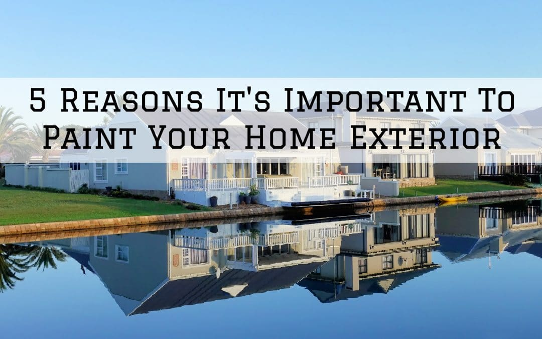 5 Reasons It's Important To Paint Your Home Exterior in Denver Metro, CO
