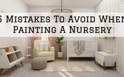 5 Mistakes To Avoid When Painting A Nursery in Denver Metro, CO
