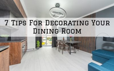 7 Tips For Decorating Your Dining Room in Denver Metro, CO