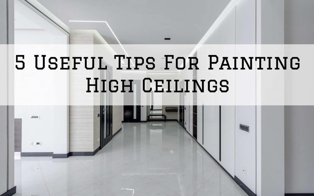 5 Useful Tips For Painting High Ceilings in Denver Metro, CO