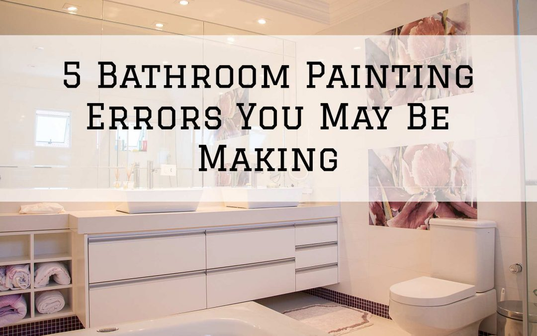 5 Bathroom Painting Errors You May Be Making in Denver Metro, CO