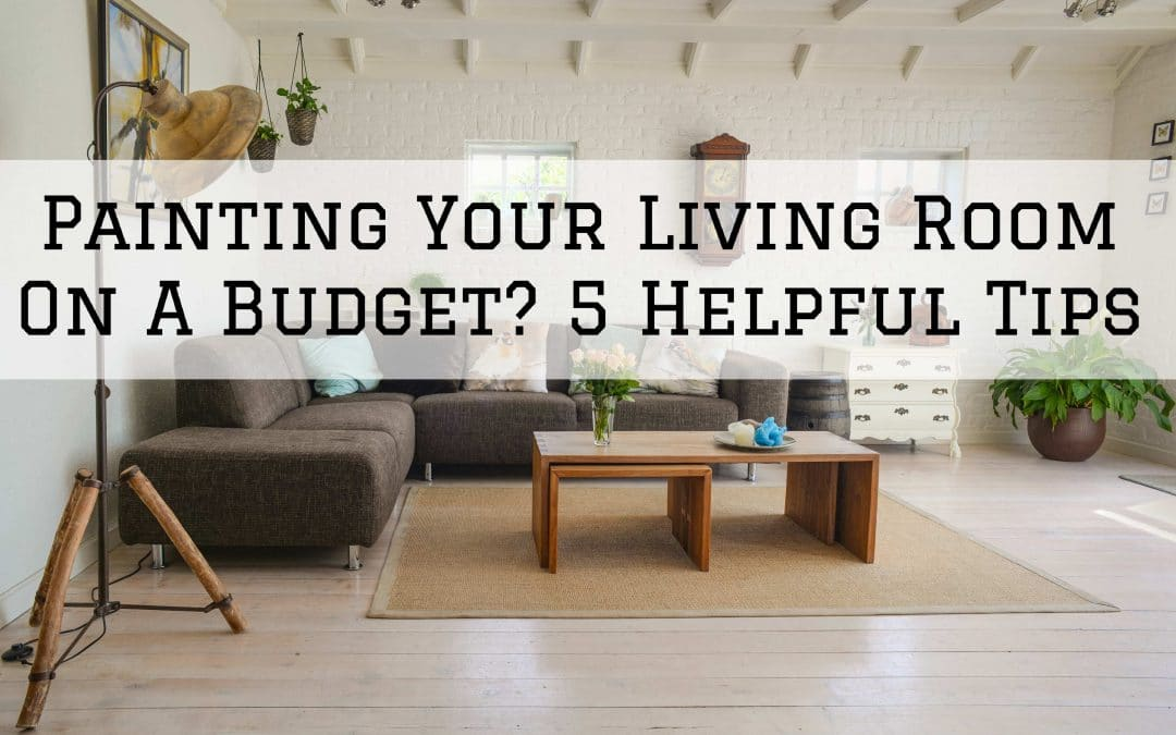 Painting Your Living Room On A Budget? 5 Helpful Tips in Denver Metro, CO